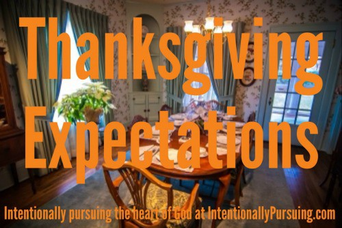 Thanksgiving Expectations - IntentionallyPursuing.com