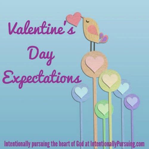 Valentine's Day Expectations - IntentionallyPursuig.com