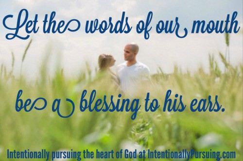 Speaking Words of Blessing - IntentionallyPursuing.com