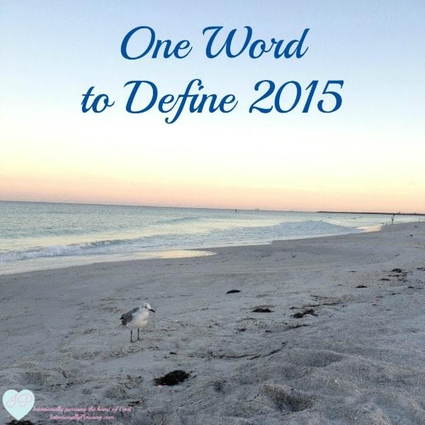 One Word to Define 2015 - IntentionallyPursuing.com